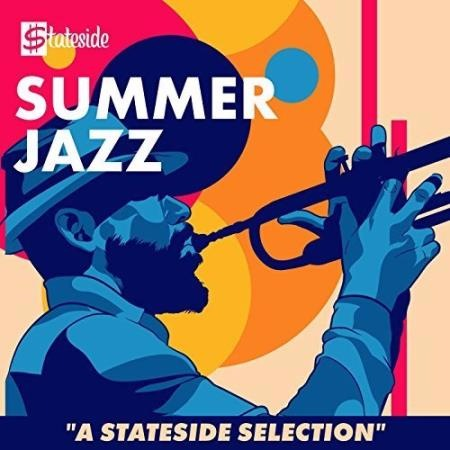 Сборник - Summer Jazz A Stateside Selection (2017) MP3