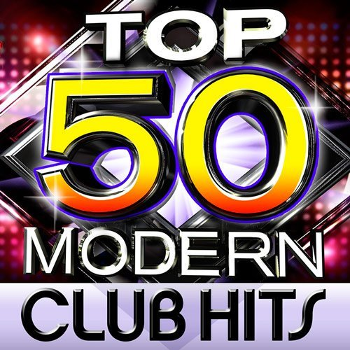 VA - Top 50 Modern Club Hits (2016) MP3