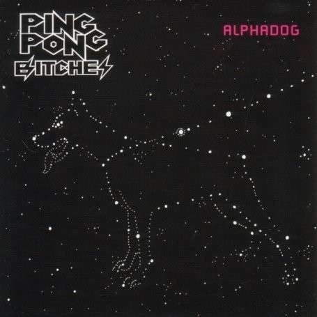 Ping Pong Bitches - Alphadog (2007) MP3