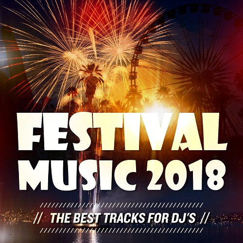 VA - Festival Music 2018 [The Best Tracks For DJs] (2018) MP3
