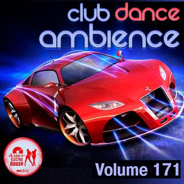 VA - Club Dance Ambience Vol.171 (2019) MP3