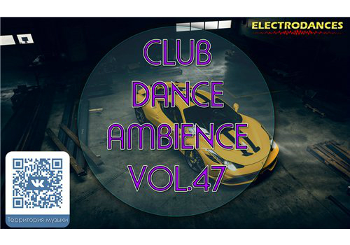 VA - Club Dance Ambience vol.47 (2016) MP3