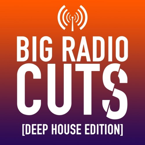 VA - Big Radio Cuts (Deep House Edition) (2015) MP3