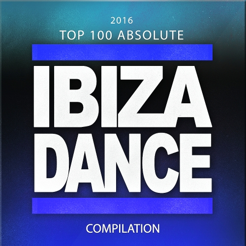 VA - 2016 Top 100 Absolute Ibiza Dance Compilation (2015) MP3