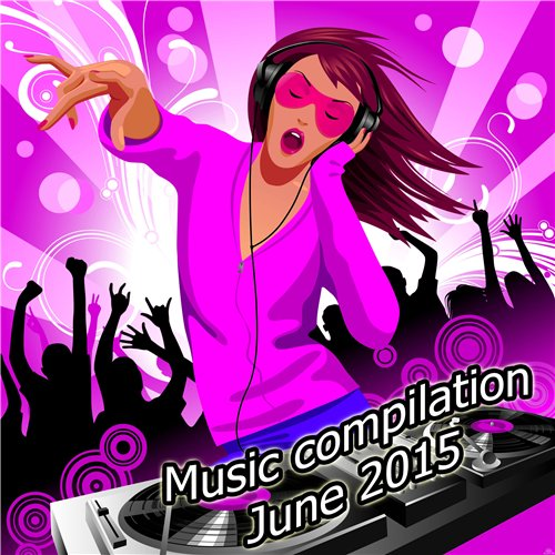 VA - Music compilation June 2015 (2015) MP3