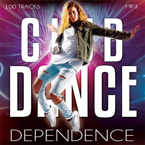 Сборник - Club Dance Dependence vol.1-5 (2017) MP3