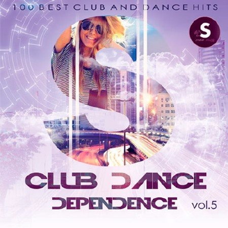 Сборник - Club Dance Dependence Vol.3 (2017) MP3