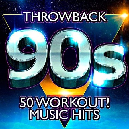Сборник - 90s Throwback - 50 Workout! Music Hits (2017) MP3